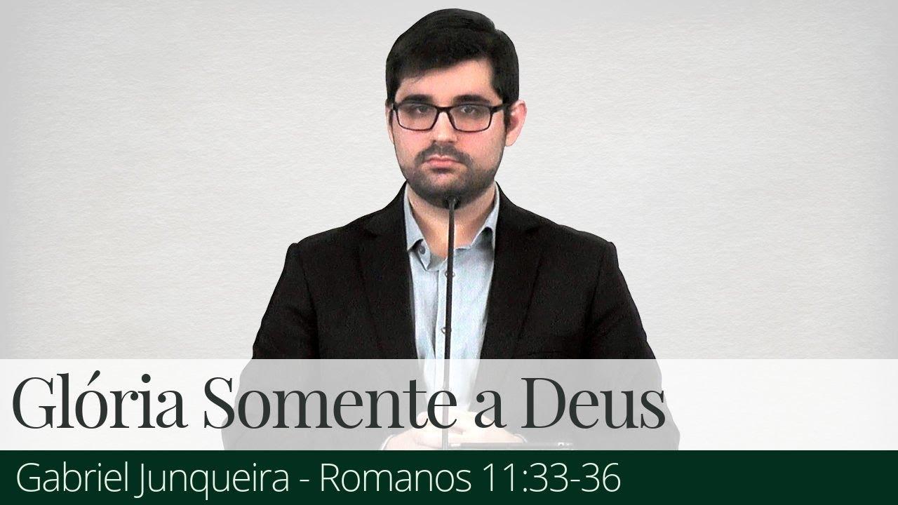 Glória Somente a Deus - Gabriel Junqueira