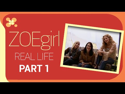 """ZOEgirl """"Real Life"""" Pt 1"""