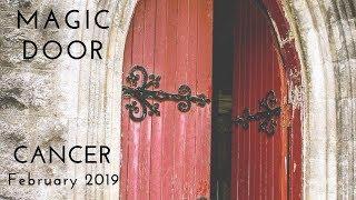 CANCER: Magic DoorFebruary 2019
