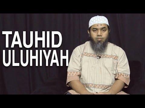 Serial Aqidah Islam (21): Penjelasan Tauhid Uluhiyah - Ustadz Afifi Abdul Wadud