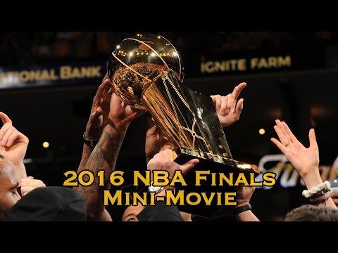 2016 NBA Finals Mini-Movie (Full) Cavs Defeat Warriors 4-3