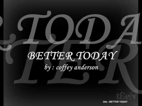 COFFEY ANDERSON - BETTER TODAY LYRICS