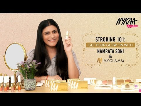 Strobing 101: Get Your Glow On With Namrata Soni & MyGlamm