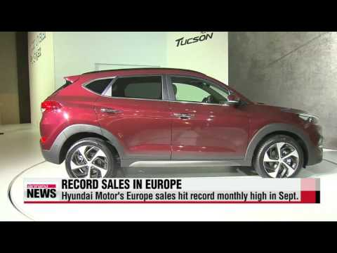 Hyundai Motor′s Europe sales hit record monthly high in Sept.   ′투싼 돌풍′ 현대차 유럽서