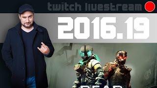Livestream 2016 #19 - Battleborn, Dead Space 3