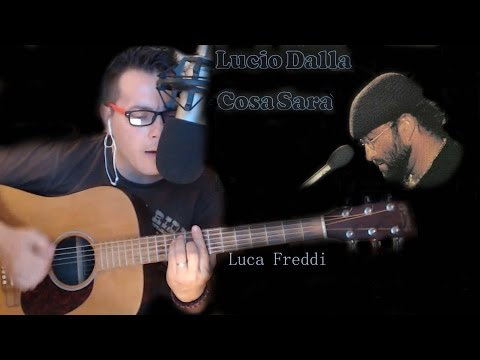 Lucio Dalla - Cosa sarà ( Luca Freddi )