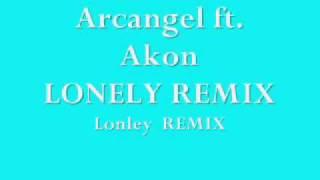 download lagu Lonely Remix-arcangel Featuring Akon gratis