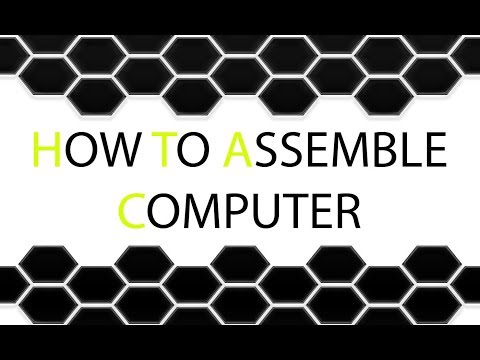 HOW TO ASSEMBLE COMPUTER / PC