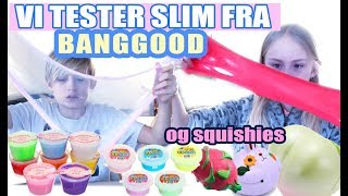 VI TESTER SLIM og squishies fra Banggood (links i beskrivelsen) 😍 YOU TV ❤️ YOUTV