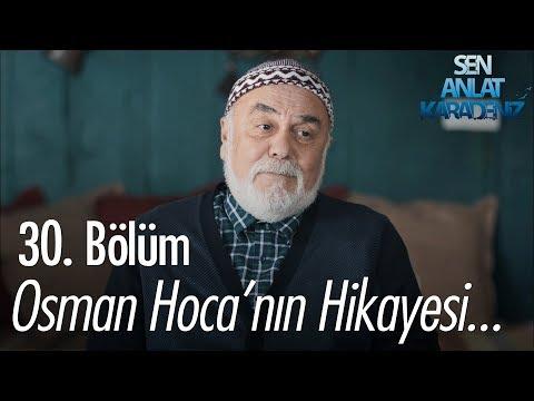 Sen Anlat Karadeniz  - Osman Hocadan Ders Niteliğinde Hikaye.. - Sen Anlat Karadeniz 30. Bölüm