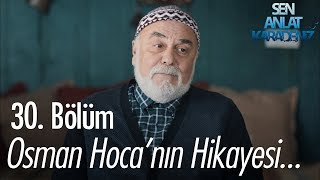 Osman Hocadan ders niteliğinde hikaye.. - Sen Anlat Karadeniz 30. Bölüm