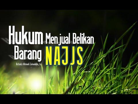 Ceramah Umum: Hukum Menjual Belikan Barang Najis - Ustadz Ahmad Zainuddin, Lc