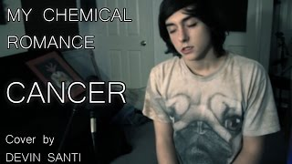Download Lagu MY CHEMICAL ROMANCE - CANCER (Cover by DEVIN SANTI) Gratis STAFABAND