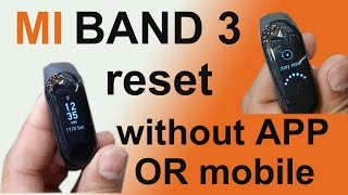 How to hard reset MI band 3 without mobile APP | factory reset| HINDI