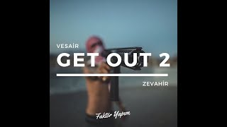 Vesair & Zevahir - Get Out 2 (Kurum Beatz)