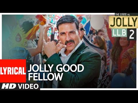 Jolly Good Fellow Lyrical Video   Jolly LLB 2   Akshay Kumar, Huma Qureshi   Meet Bros  T-Series