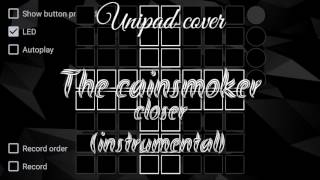 "Unipad play Lagu ""TheCainsmoker - Closer"" (Instrumental)"