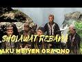 Sholawat Campursari - Aku Mbiyen Ora Ono