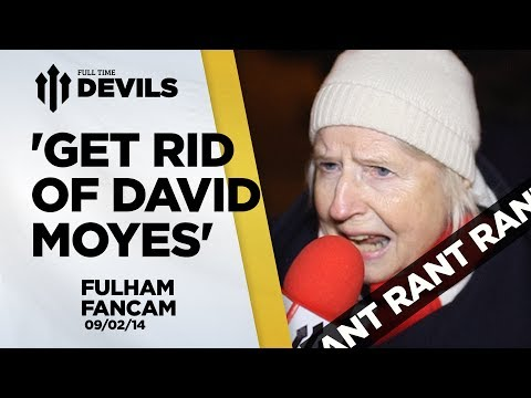 'Get Rid Of David Moyes: RANT!   | Manchester United 2-2 Fulham | REVIEW
