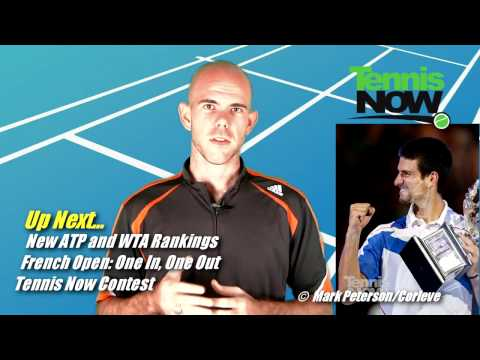 Djokovic Continues Winning Streak, WTA and ATP Rankings for French Open - Tennis Now News 05/16/2011