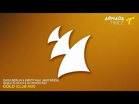 Dash Berlin & DBSTF feat. Jake Reese, Waka Flocka & Dj Whoo Kid - Gold (Extended Club Mix)