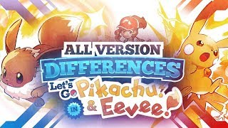 ALL Version DIFFERENCES In Pokemon LET'S GO Pikachu & Eevee!