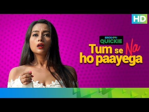 Office Hot Girls | Tum Se Na Ho Paayega | Eros Now Quickie