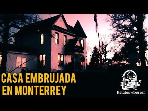 CASA EMBRUJADA EN MONTERREY (HISTORIAS DE TERROR)