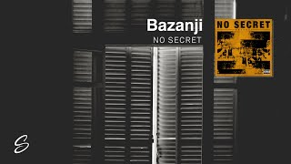 Bazanji - No Secret