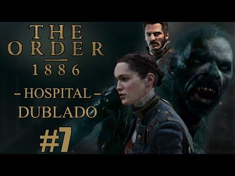 The Order 1886 - Dublado #7 / Hospital Destruído / Lobisomem / Salve Igraine!! [PS4]