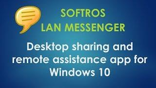 Desktop sharing and remote assistance app for Windows 10