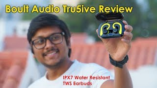 Boult Audio Tru5ive IPX7 Water Resistant TWS Earbuds Review
