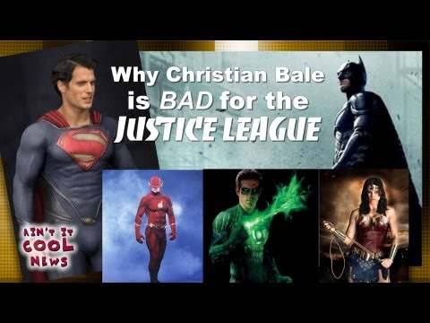 Why Christian Bale is BAD for the Justice League