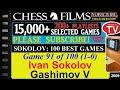 Chess Sokolov 100 Best Games 91 Of 100 Ivan Sokolov Vs Gashimov V mp3