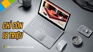 Surface Laptop giảm giá mạnh cuối năm, chỉ còn 18 triệu mà thôi