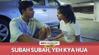 Subah Subah, Yeh Kya Hua   FilterCopy Talkies   S01E02   Ft. Sejal Kumar and Aniruddha Banerjee
