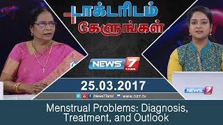 Menstrual Problems: Diagnosis, Treatment, and Outlook | Doctoridam Kelungal | News7 Tamil