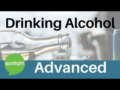 """Drinking Alcohol"" - ADVANCED - practice English with Spotlight"