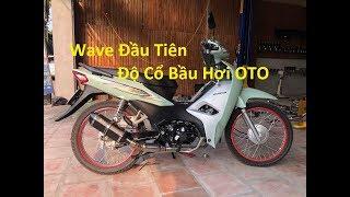 Wave Đầu tiên Ở Việt Nam! Lên cổ bầu hơi oto + Pô Aka Tem khắc | Quá Đã | Tài Pô Độ | 0947.22.1234