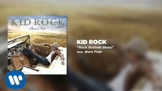 Watch Kid Rock Rock Bottom Blues video