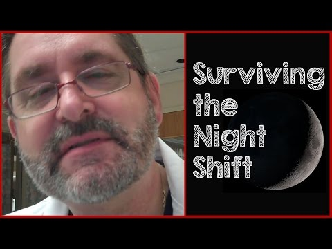 Surviving the Night Shift : Episode 1
