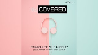 "Download Lagu Parachute ""The Middle"" - (Zedd, Maren Morris, Grey cover) Gratis STAFABAND"