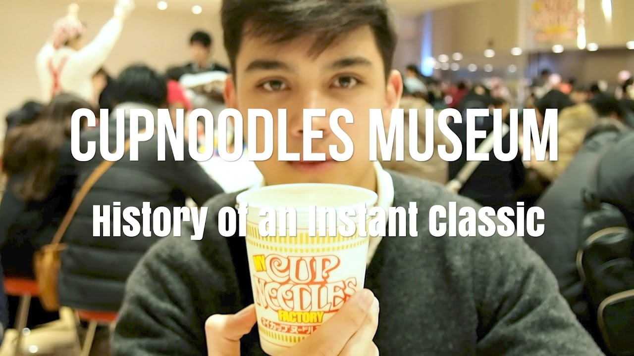 CUPNOODLES MUSEUM : History of an Instant Classic