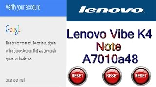 Lenovo Vibe K4 Note A7010a48 Gmail Bypass Eazy FRP 100%