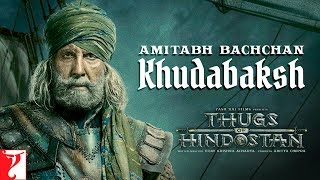 Amitabh Bachchan | Khudabaksh | Thugs of Hindostan | Motion Poster | Releasing 8th November 2018