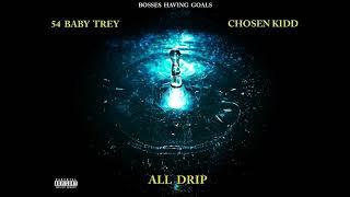 54 Baby Trey Ft. BHG Chosen Kidd - All Drip (AUDIO)