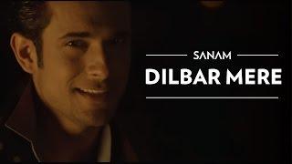 Dilbar Mere | Sanam