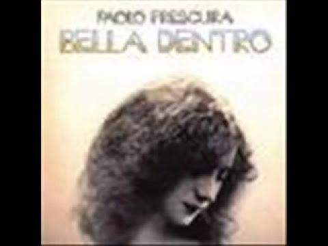 Paolo Frescura -Bella Dentro-