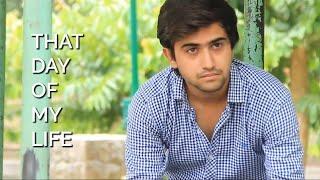 That Day of my Life ||  Hindi Short Film