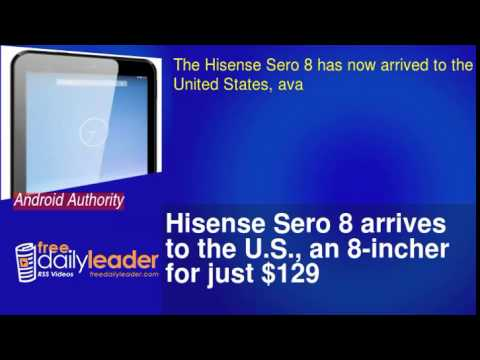 Hisense Sero 8 arrives to the U.S., an 8-incher for just $129